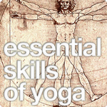 The Essential Skills of Yoga